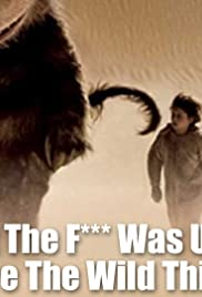 What the F**K Was Up with Where the Wild Things Are? Poster