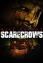 Rise of the Scarecrows(2009) Poster - Movie Forum, Cast, Reviews