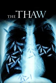 The Thaw (2009) Poster - Movie Forum, Cast, Reviews