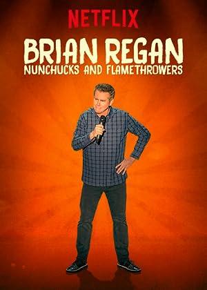 Movie Brian Regan: Nunchucks and Flamethrowers (2017)
