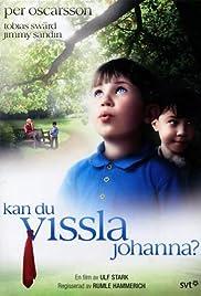 Kan du vissla Johanna?(1994) Poster - Movie Forum, Cast, Reviews