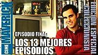 Episodio Final: Los 13 Mejores Episodios