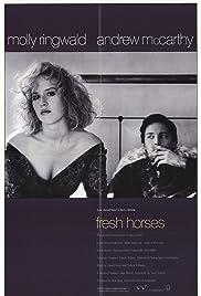 Fresh Horses(1988) Poster - Movie Forum, Cast, Reviews