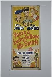 You're a Lucky Fellow, Mr. Smith Poster