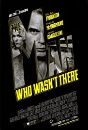 The Man Who Wasn't There (2001) Poster - Movie Forum, Cast, Reviews