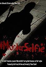 #MurderSelfie