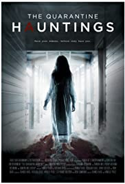 The Quarantine Hauntings (2015) Poster - Movie Forum, Cast, Reviews