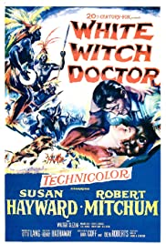 White Witch Doctor (1953) Poster - Movie Forum, Cast, Reviews