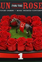 Run for the Roses: The Kentucky Derby and the Business of Horse Racing