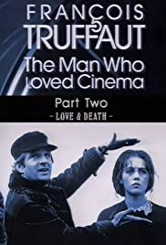 François Truffaut: The Man Who Loved Cinema - Love & Death Poster