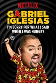 Gabriel Iglesias: I'm Sorry for What I Said When I Was Hungry (2016) Poster - TV Show Forum, Cast, Reviews