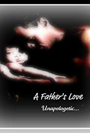 A Father's Love Unapologetic Poster
