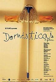 Domésticas(2001) Poster - Movie Forum, Cast, Reviews