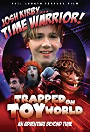Josh Kirby... Time Warrior: Chapter 3, Trapped on Toyworld (1995) Poster - Movie Forum, Cast, Reviews