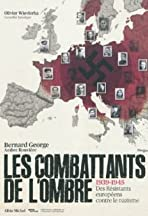 Les combattants de l'ombre - Des résistants européens contre le nazisme