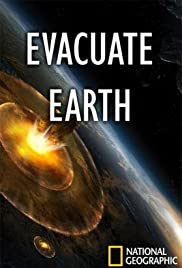 Evacuate Earth (2012) Poster - Movie Forum, Cast, Reviews