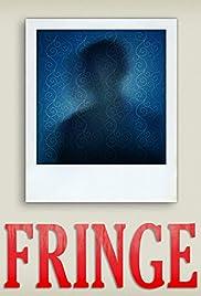 Fringe(2008) Poster - Movie Forum, Cast, Reviews