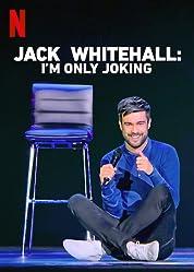 Jack Whitehall: I'm Only Joking poster