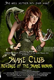 Snake Club: Revenge of the Snake Woman (2013) Poster - Movie Forum, Cast, Reviews