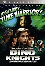 Josh Kirby... Time Warrior: Chapter 1, Planet of the Dino-Knights Poster