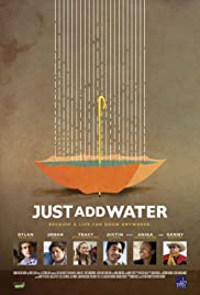Just Add Water (2008) Poster - Movie Forum, Cast, Reviews