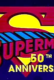 Superman 50th Anniversary (1988) Poster - Movie Forum, Cast, Reviews