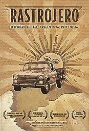 El rastrojero, utopías de la Argentina potencia Poster