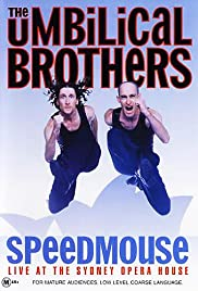 The Umbilical Brothers: Speedmouse (2004) Poster - Movie Forum, Cast, Reviews