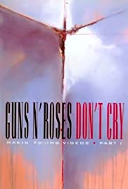 Guns N' Roses: Makin' F@*!ing Videos Part I - Don't Cry Poster