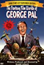 The Fantasy Film Worlds of George Pal