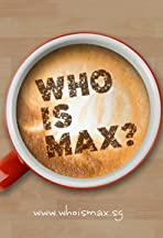 Who Is Max?