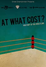 At What Cost? Anatomy of Professional Wrestling