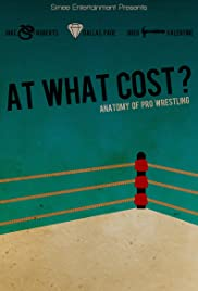 At What Cost? Anatomy of Professional Wrestling Poster