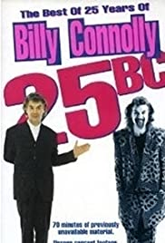 25 B.C.: The Best of 25 Years of Billy Connolly Poster