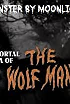 Image of Monster by Moonlight! The Immortal Saga of 'The Wolf Man'