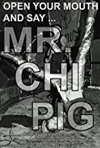 Primary image for Open Your Mouth and Say... Mr. Chi Pig