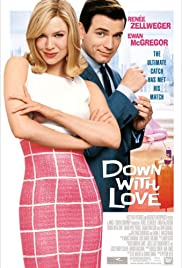 Down with Love (2003) Poster - Movie Forum, Cast, Reviews