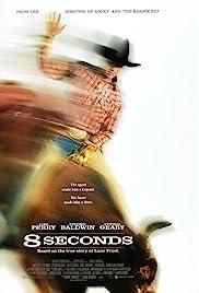 8 Seconds(1994) Poster - Movie Forum, Cast, Reviews