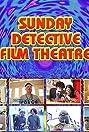 Sunday Detective Film Theatre (2004) Poster