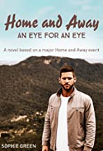 Home and Away: An Eye for an Eye