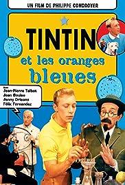 Tintin et les oranges bleues Poster