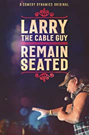 Larry The Cable Guy: Remain Seated (2020) poster