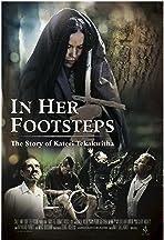 In Her Footsteps: The Story of Kateri Tekakwitha