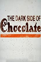 Image of The Dark Side of Chocolate