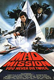 Mad Mission 4: You Never Die Twice (1986) Poster - Movie Forum, Cast, Reviews