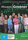 """Always Greener"""