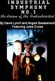 Industrial Symphony No. 1: The Dream of the Brokenhearted (1990) Poster - Movie Forum, Cast, Reviews