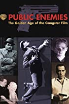 Image of Public Enemies: The Golden Age of the Gangster Film