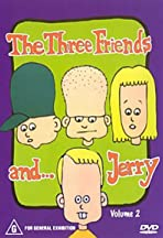 The Three Friends... and Jerry