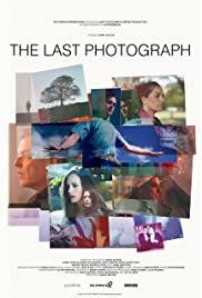 The Last Photograph (2017) Poster - Movie Forum, Cast, Reviews